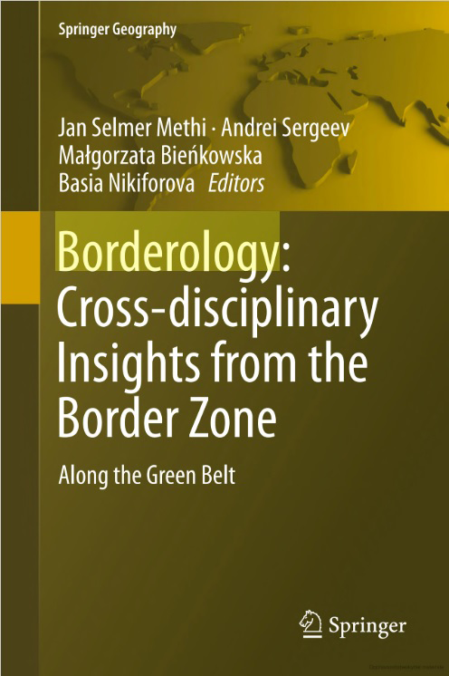 Borderology: Cross. Disciplinary Insights from the Border Zone. Along the Green Belt.