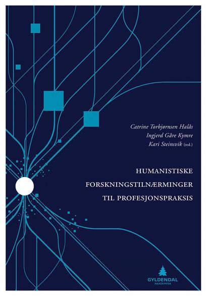 Humanistiske forskningstilnærminger til profesjonspraksis.